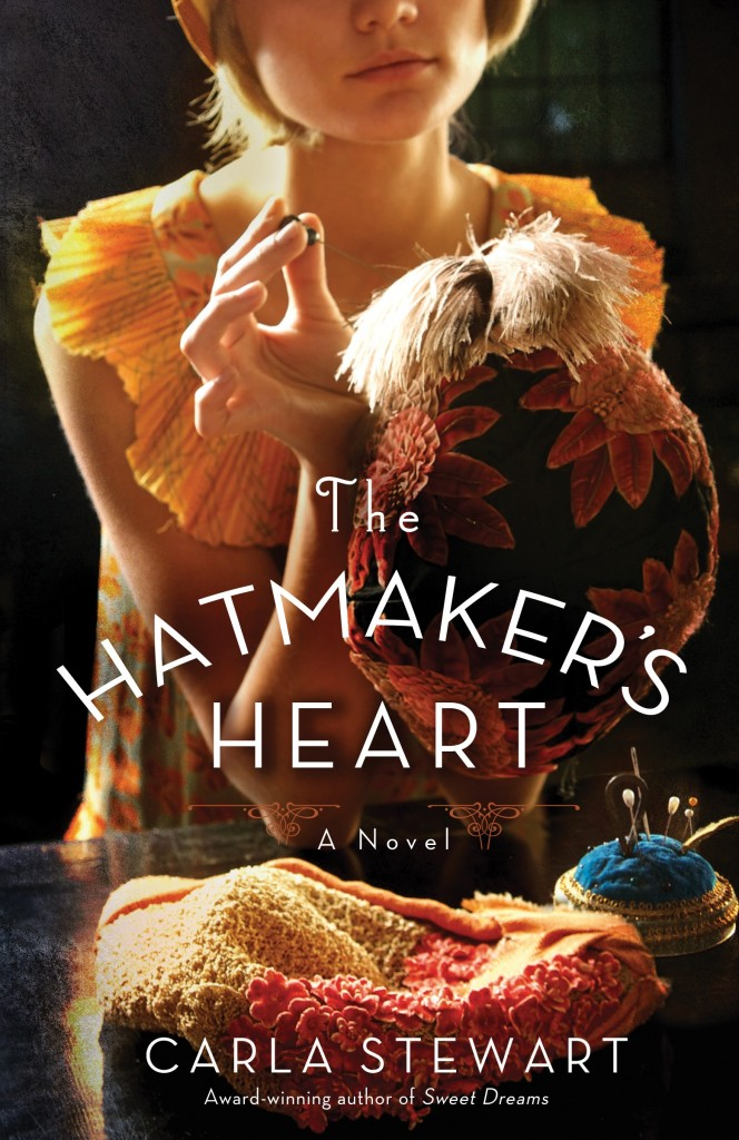 The Hatmaker's Heart by Carla Stewart